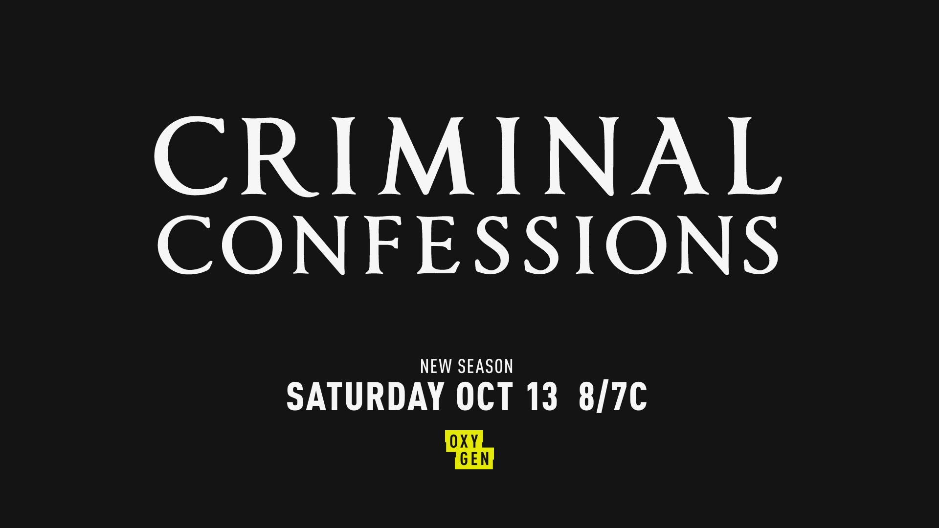 criminal confessions' season 2 premieres october 6 on oxygen | crime