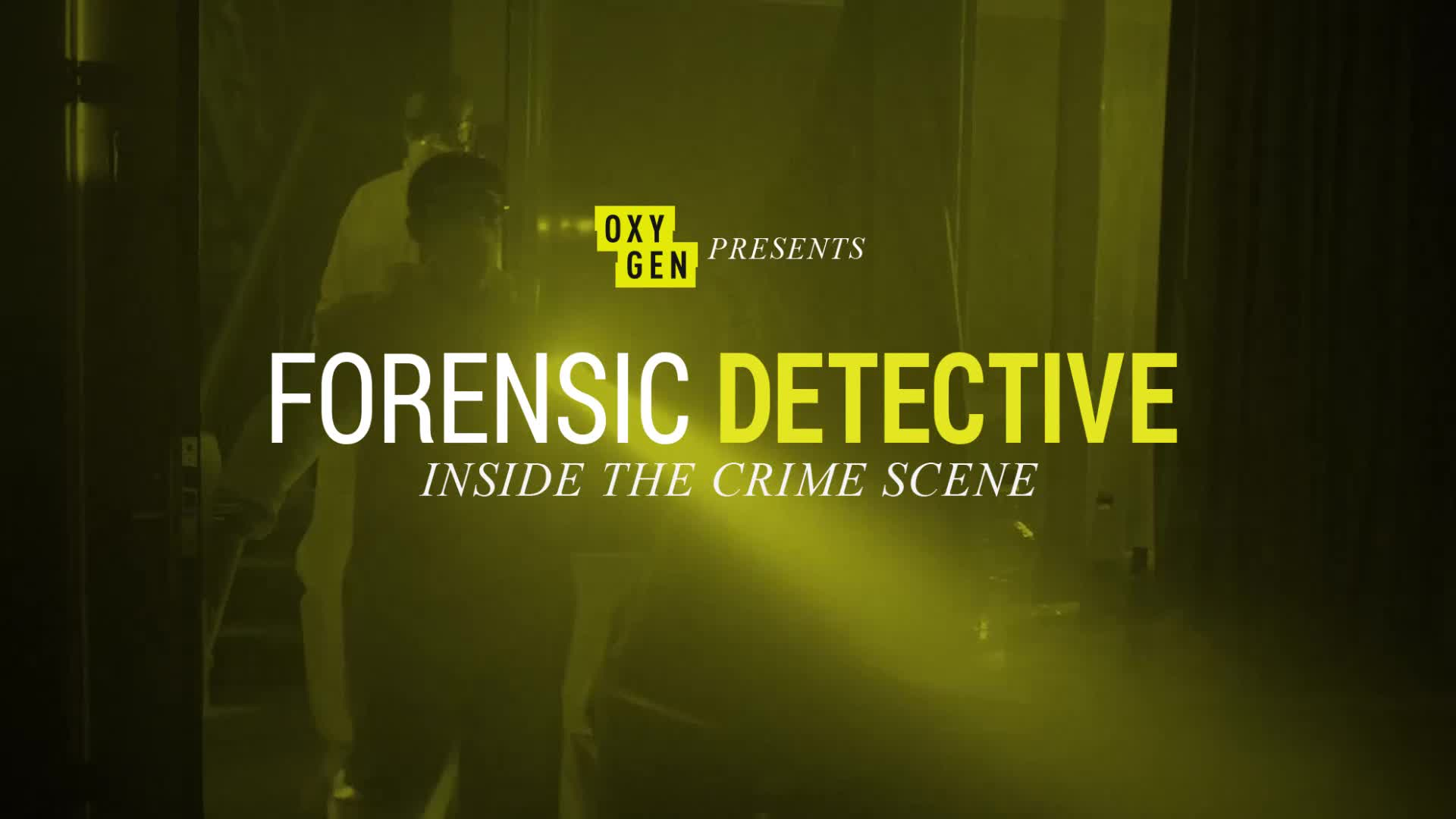 Watch Forensic Detective Inside The Crime Scene Oxygen Official Site Videos